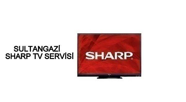 Sultangazi Sharp Tv Servisi